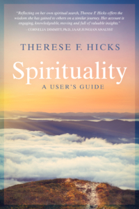 Spirituality: A User's Guide by Therese F. Hicks