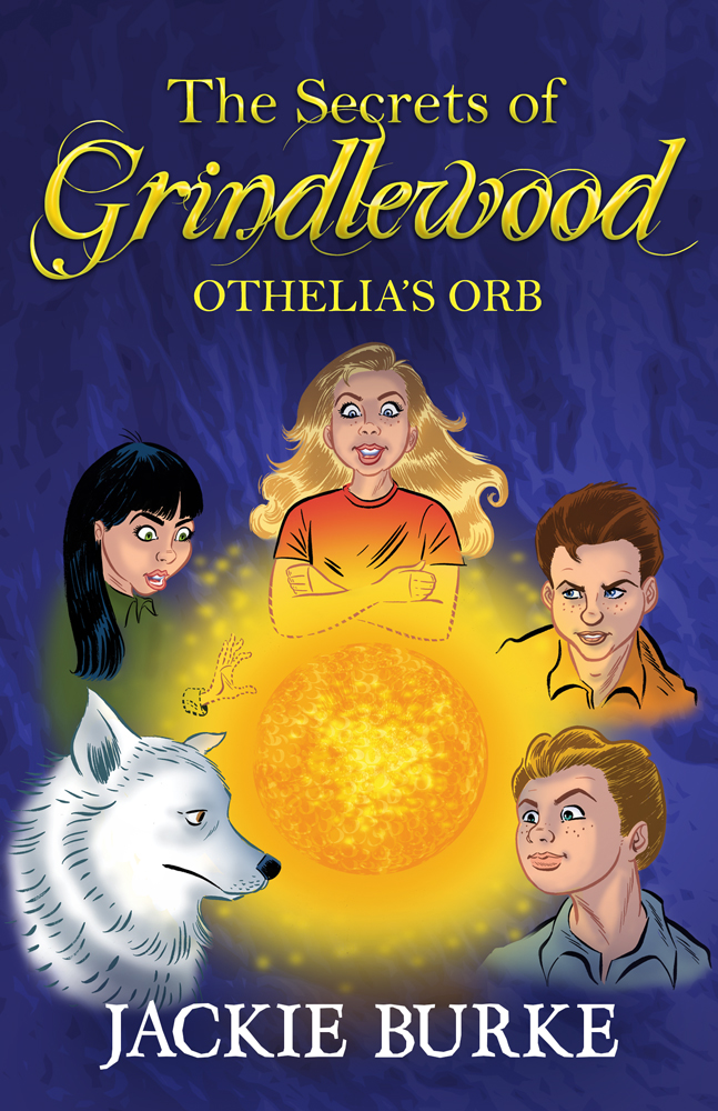The Secrets of Grindlewood Book 5 Othelia's Orb