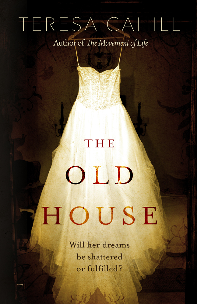 The Old House by Teresa Cahill
