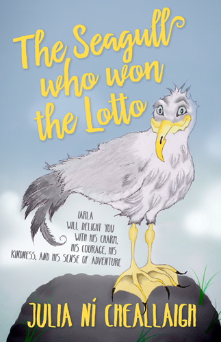 The Seagull Who Won the Lotto by Julia Ni Cheallaigh