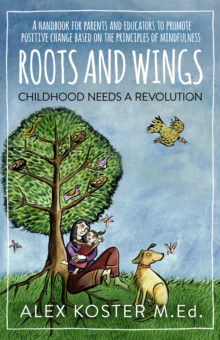 Roots and Wings by Alex Koster M.Ed.